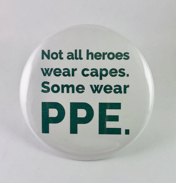"Magnet: ""Not All Heroes Wear Capes. Some Wear PPE."""