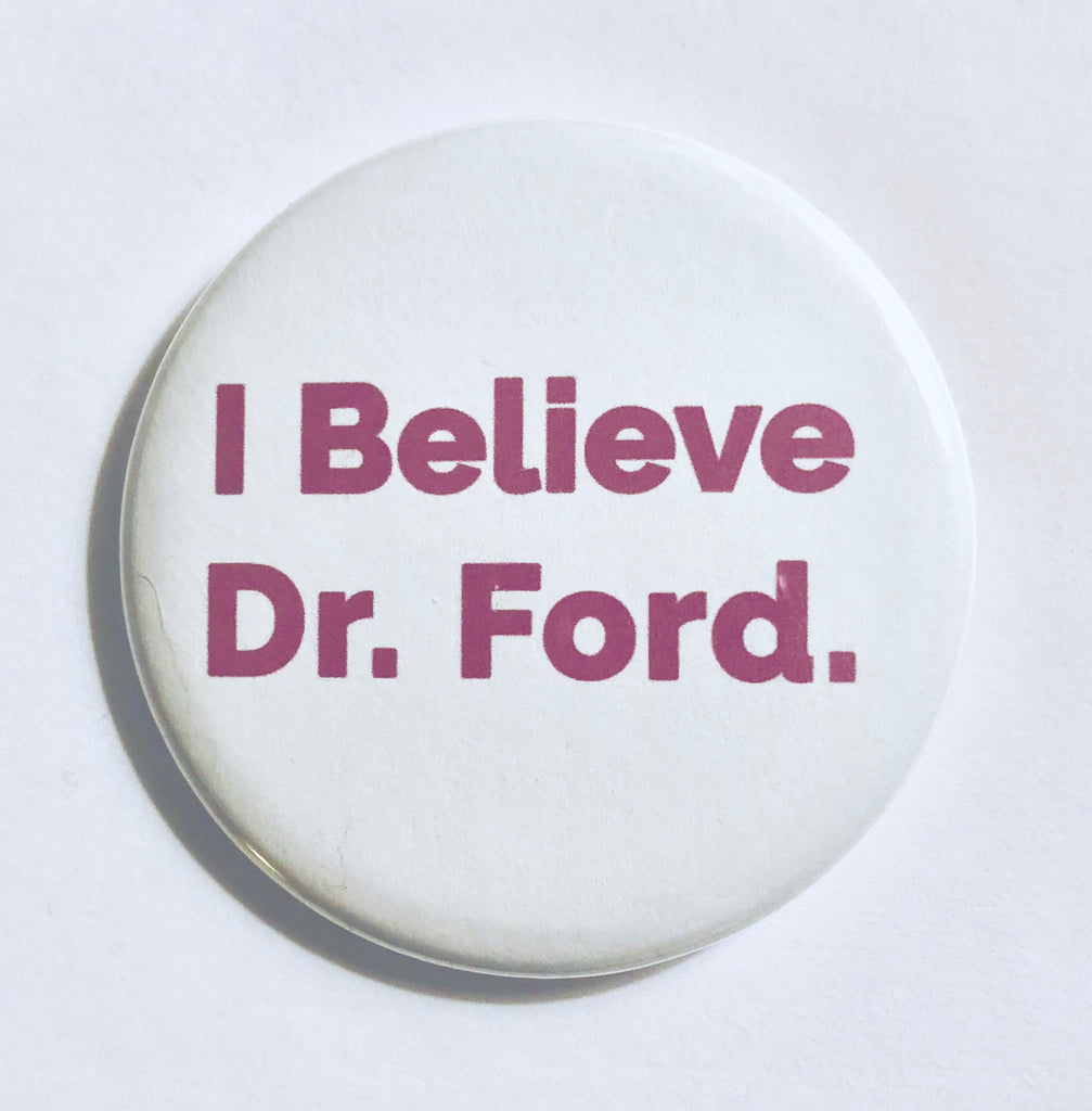 "Button: ""I Believe Dr. Ford"""