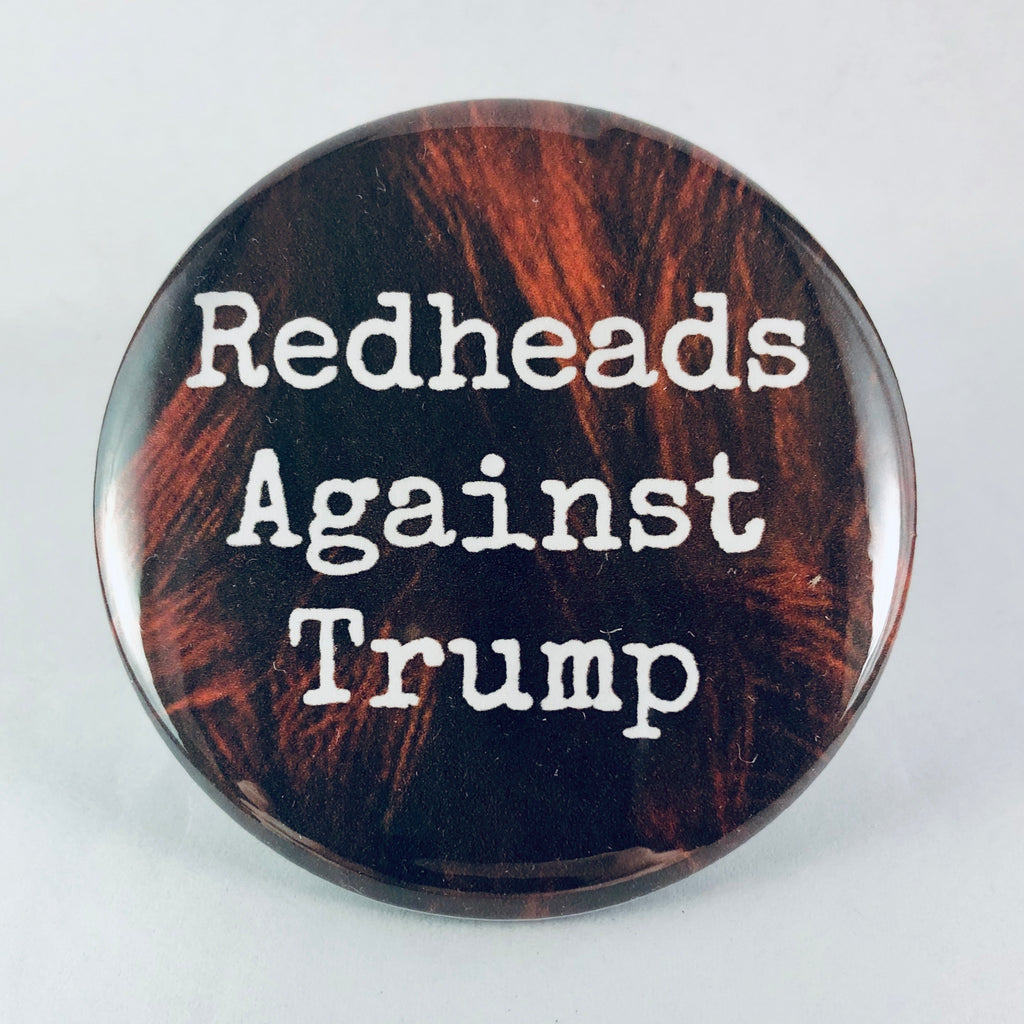 "Button: ""Redheads Against Trump"""