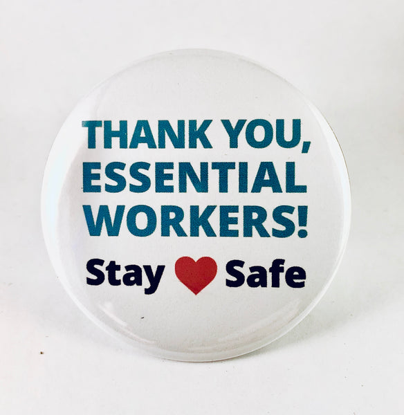 "Button: ""Thank You, Essential Workers! Stay Safe"""