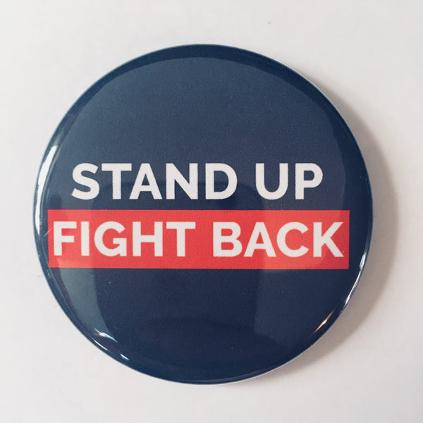 "Button: ""Stand Up / Fight Back"""