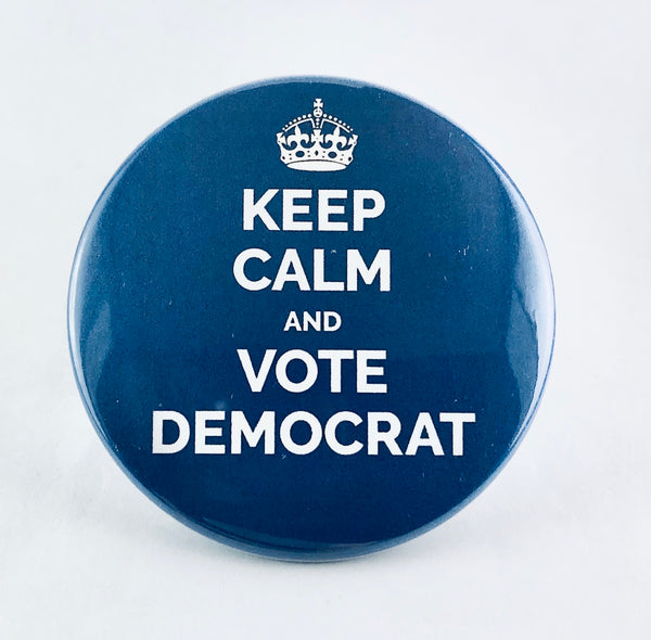 "Button: ""Keep Calm and Vote Democrat"""