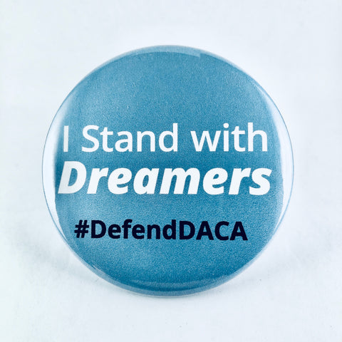 "Button: ""I Stand with Dreamers: Defend DACA"""