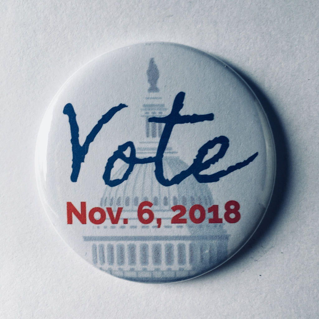 "Button: ""Vote: Nov. 6., 2018:"" Election Day"