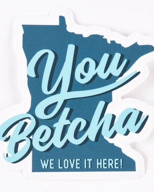 You Betcha Mural Sticker