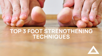 Top 3 Foot Strengthening Techniques