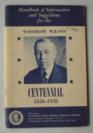 Handbook of Information and Suggestions for the Woodrow Wilson Centennial 1856-1956