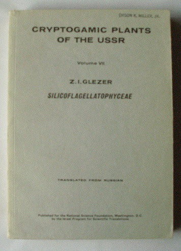 Silicoflagellatophyceae - Cryptogamic Plants of the USSR- Volume VII