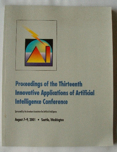 Proceedings of the Thirteenth Innovative Applications of Artificial Intelligence Conference