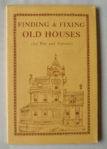 Finding and Fixing Old Houses (for Fun and Fortune)