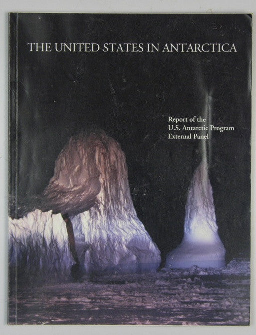 The United States in Antarctica - Report of the U.S. Antarctic Program External Panel
