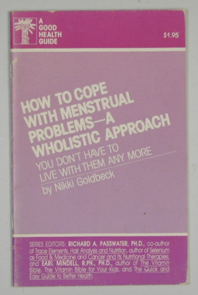 How to Cope with Menstrual Problems - a Wholistic Approach
