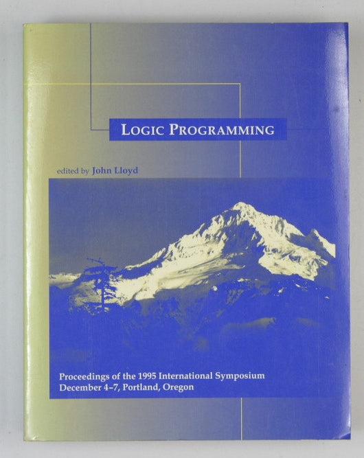 Logic Programming - Proceedings of the 1995 International Symposium December 4-7, Portland, Oregon