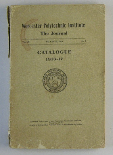Forty-Seventh Annual Catalogue of the Worcester Polytechnic Institute, Worcester, Massachusetts 1916-1917