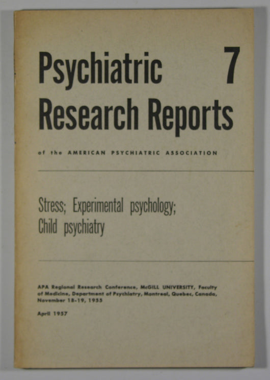Stress; Experimental Psychology; Child Psychiatry - Psychiatric Research Reports of the American Psychiatric Association #7