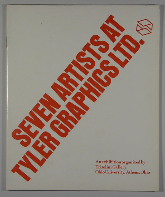 Seven Artists at Tyler Graphics Ltd. An Exhibition Organized by Trisolini Gallery, Ohio Univiversity, Athens, Ohio Sept. 10-Oct. 6, 1979