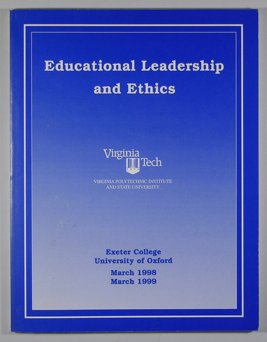Educational Leadership and Ethics - Exeter College University of Oxford March 1998 March 1999