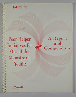 Peer Helper Initiatives for Out-of-the-Mainstream Youth: A Report and Compendium