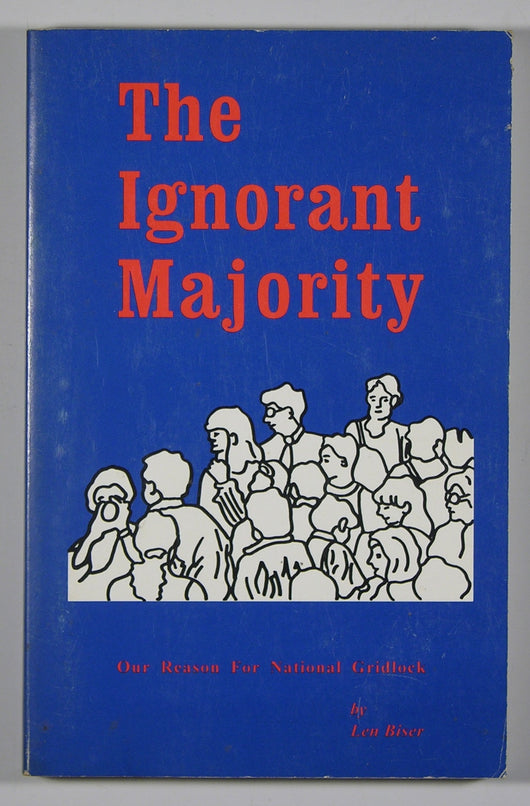 The Ignorant Majority Our Reason for National Gridlock