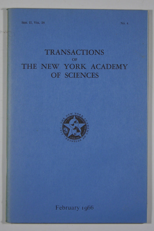 Transactions of the New York Academy of Sciences - (Series II, Volume 28, No. 4) Feb 1966