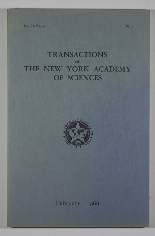 Transactions of the New York Academy of Sciences - Series II, Volume 30, No. 4 Feb. 1968