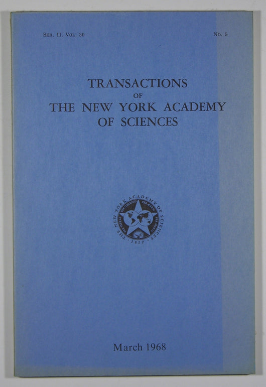 Transactions of the New York Academy of Sciences - Series II, Volume 30, No. 5 March 1968