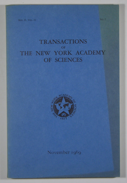 Transactions of the New York Academy of Sciences - Series II, Volume 31, No. 7 Nov. 1969