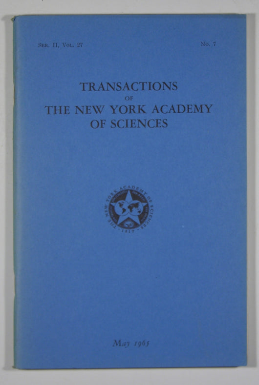 Transactions of the New York Academy of Sciences - Series II, Volume 27, No. 7 May 1965