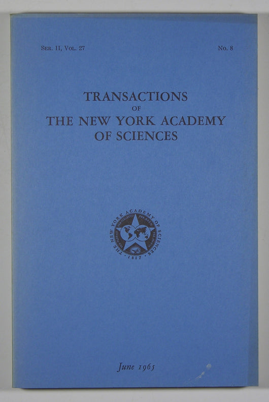 Transactions of the New York Academy of Sciences - Series II, Volume 27, No. 8 June 1965