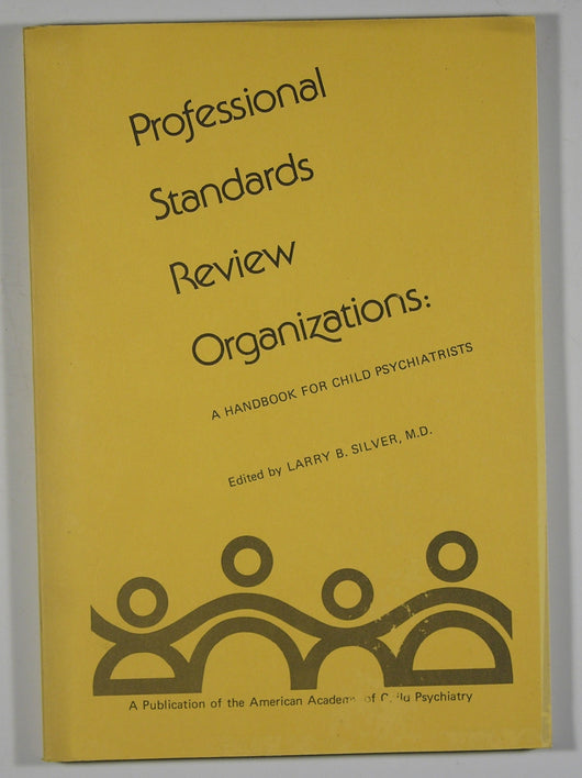 Professional Standards Review Organizations - A Handbook for Child Psychiatrists