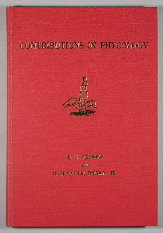 Contributions in Phycology - A Selection of Papers in Phycology - A collection of papers in phycology written by former students of Harold C. Bold