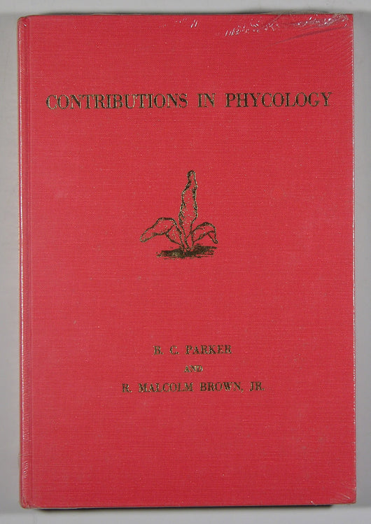 Contributions in Phycology - A selection of papers in phycology written by former students of Harold C. Bold