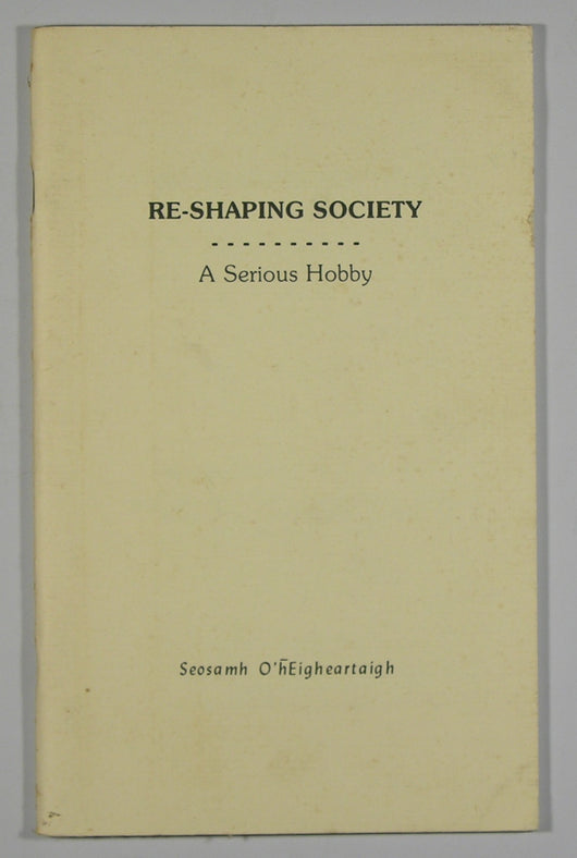 Re-Shaping Society - A Serious Hobby