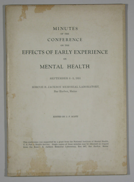 On the Effects of Early Experience on Mental Health - Minutes of the Conference Sept. 6-9, 1951 - Roscoe B. Jackson Memorial Lab