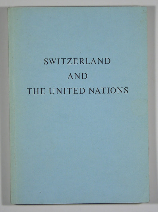 Report of the Federal Council to the Federal Assembly concerning Switzerland's Relations with the United Nations