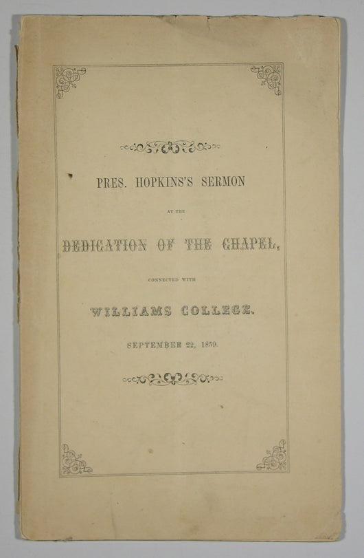 Pres. Hopkins's Sermon at the Dedication of the Chapel Connected with Williams College September 22, 1859