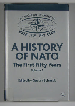 A History of Nato: The First Fifty Years - Volume 1