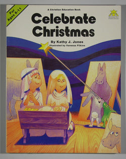 Celebrate Christmas - A Christian Education Book - For Ages 6-11