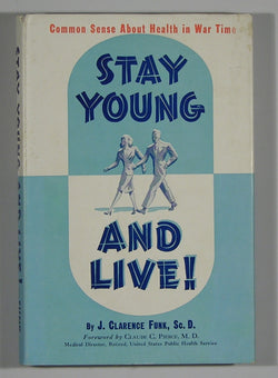 Stay Young and Live! - Common Sense about Health in War Time