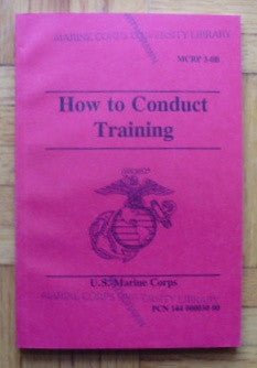 How to Conduct Training: MCRP 3-0B; PCN 144 000030 00