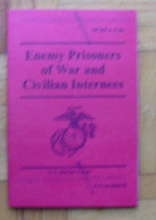 Enemy Prisoners of War and Civilian Internees MCRP 4-11.8C, PCN 144 00004700