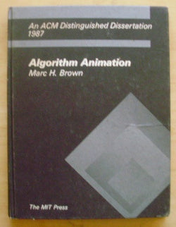 Algorithm Animation: An ACM Distinguished Dissertation 1987