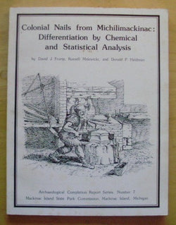 Colonial Nails from Michilimackinac: Differentiation by Chemical and Statistical Analysis