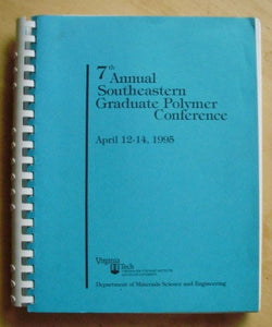 7th Annual Southeastern Graduate Polymer Conference - April 12-14, 1995