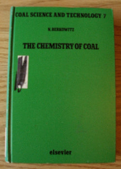 The Chemistry of Coal - Coal Science and Technology 7