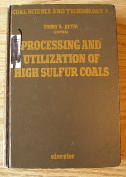 Processing and Utilization of High Sulfur Coals - Coal Science and Technology 9