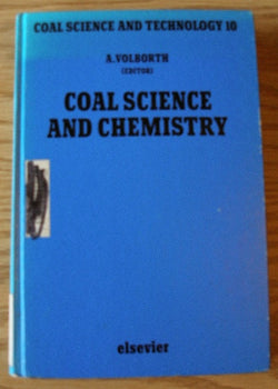 Coal Science and Chemistry - Coal Science and Technology 10