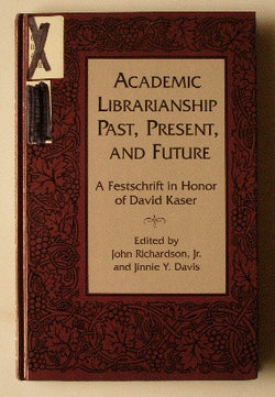 Academic Librarianship Past, Present and Future