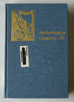 Archaeological Chemistry III - Advances in Chemistry Series 205