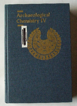 Archaeological Chemistry IV - Advances in Chemistry Series 220